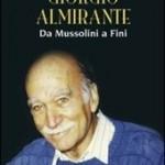 Giorgio Almirante: da Mussolini a Fini